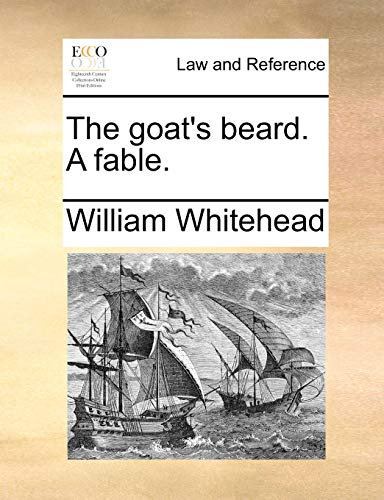 The Goat's Beard. a Fable.: William Whitehead