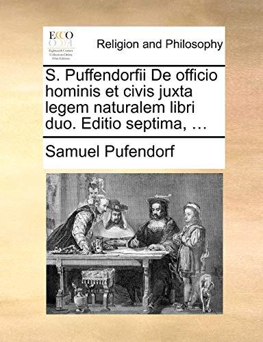 9781170367995: S. Puffendorfii De officio hominis et civis juxta legem naturalem libri duo. Editio septima, ... (Latin Edition)