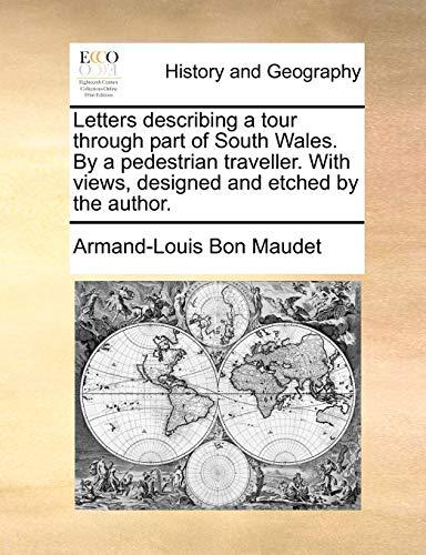 Letters describing a tour through part of: Maudet, Armand-Louis Bon
