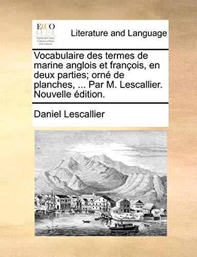 Vocabulaire des termes de marine anglois et: Daniel Lescallier