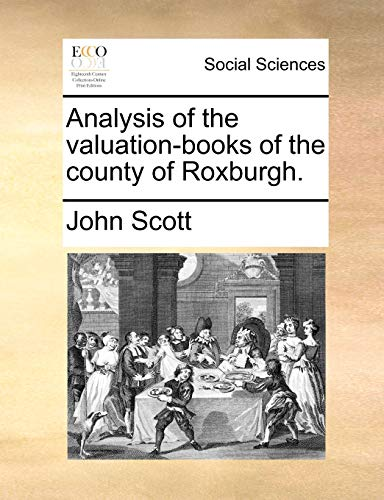 9781170371244: Analysis of the valuation-books of the county of Roxburgh.