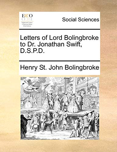 9781170372821: Letters of Lord Bolingbroke to Dr. Jonathan Swift, D.S.P.D.