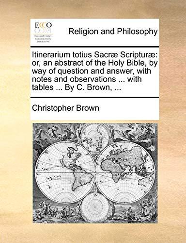 Itinerarium Totius Sacrae Scripturae: Christopher Brown