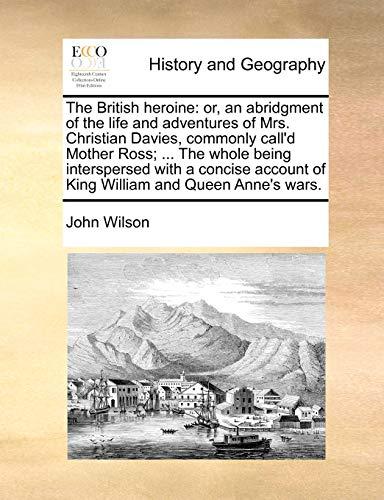 The British Heroine: Or, an Abridgment of: John Wilson