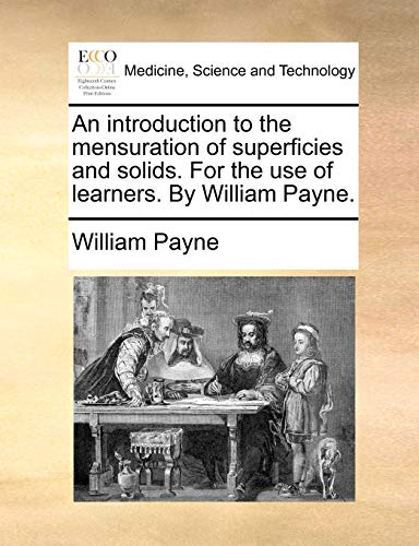 9781170383070: An introduction to the mensuration of superficies and solids. For the use of learners. By William Payne.
