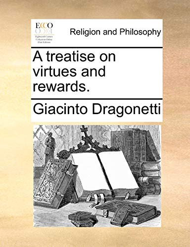 9781170384732: A treatise on virtues and rewards.