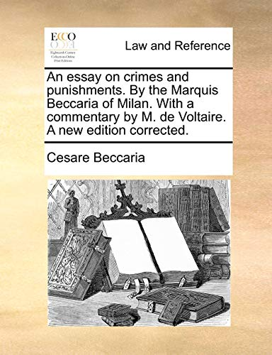 essay crimes punishments marquis beccaria milan commentary m  essay crimes punishments marquis beccaria milan commentary m voltaire abebooks