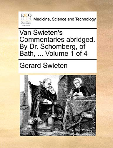 9781170386583: Van Swieten's Commentaries abridged. By Dr. Schomberg, of Bath, ... Volume 1 of 4