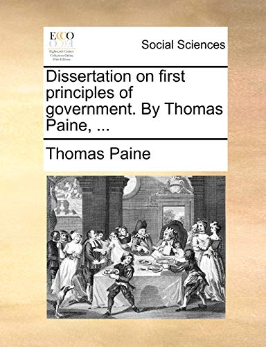 9781170391426: Dissertation on first principles of government. By Thomas Paine, ...