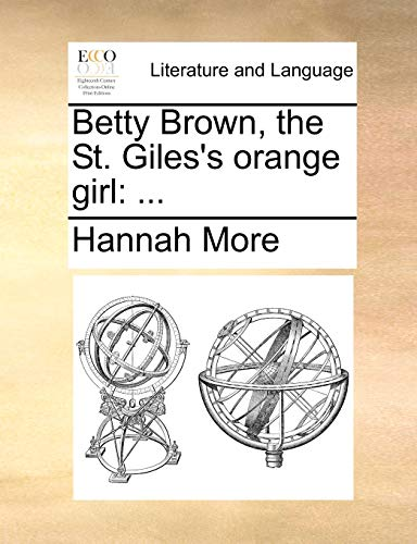 9781170406168: Betty Brown, the St. Giles's orange girl: ...