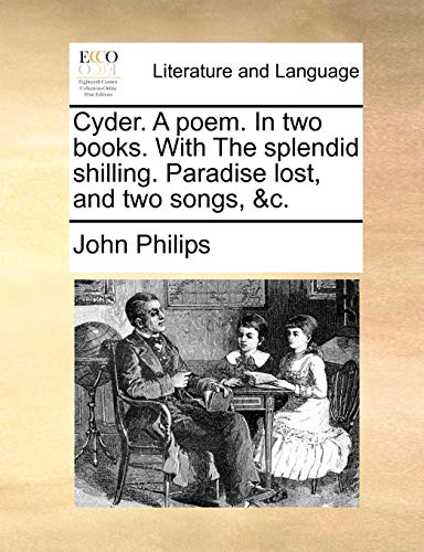 9781170412206: Cyder. A poem. In two books. With The splendid shilling. Paradise lost, and two songs, &c.