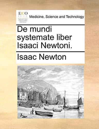 9781170417478: De mundi systemate liber Isaaci Newtoni.