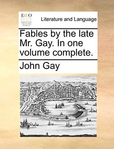 Fables by the Late Mr. Gay. in: John Gay