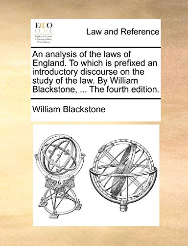 9781170429174: An analysis of the laws of England. To which is prefixed an introductory discourse on the study of the law. By William Blackstone, ... The fourth edition.