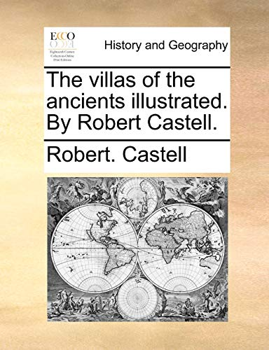 9781170429860: The villas of the ancients illustrated. By Robert Castell.