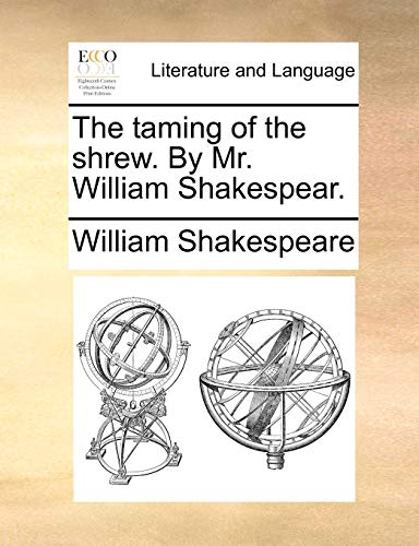 9781170433539: The taming of the shrew. By Mr. William Shakespear.