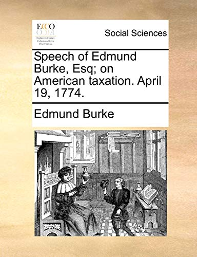 9781170441565: Speech of Edmund Burke, Esq; on American taxation. April 19, 1774.