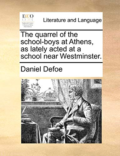 9781170443682: The quarrel of the school-boys at Athens, as lately acted at a school near Westminster.
