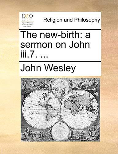 9781170456712: The new-birth: a sermon on John iii.7. ...