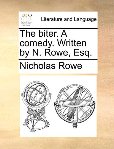9781170461570: The biter. A comedy. Written by N. Rowe, Esq.