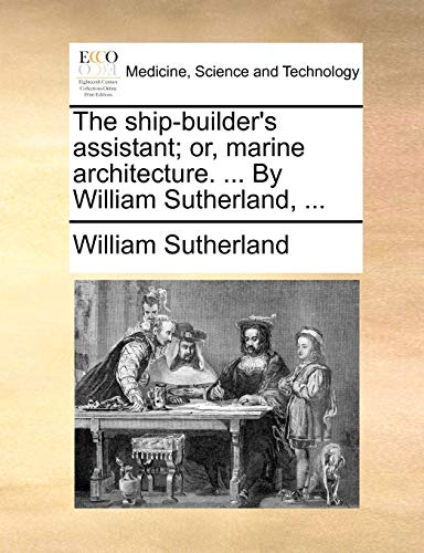 9781170465516: The ship-builder's assistant; or, marine architecture. ... By William Sutherland, ...