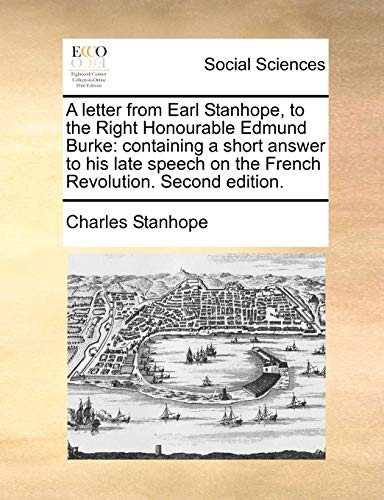 A Letter from Earl Stanhope, to the: Charles Stanhope Stanhope