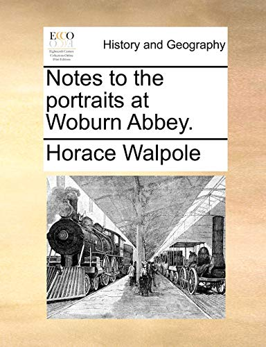 Notes to the portraits at Woburn Abbey.: Walpole, Horace