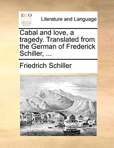 9781170469637: Cabal and love, a tragedy. Translated from the German of Frederick Schiller, ...