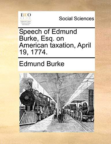 9781170476734: Speech of Edmund Burke, Esq. on American taxation, April 19, 1774.