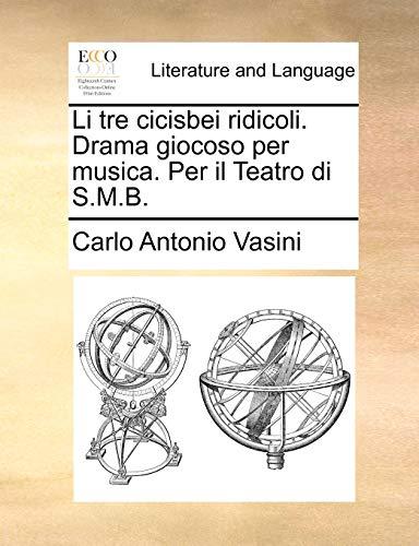 9781170480373: Li tre cicisbei ridicoli. Drama giocoso per musica. Per il Teatro di S.M.B.
