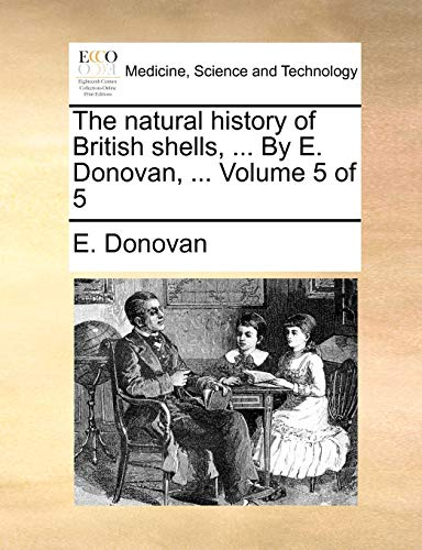 9781170482506: The natural history of British shells, ... By E. Donovan, ... Volume 5 of 5