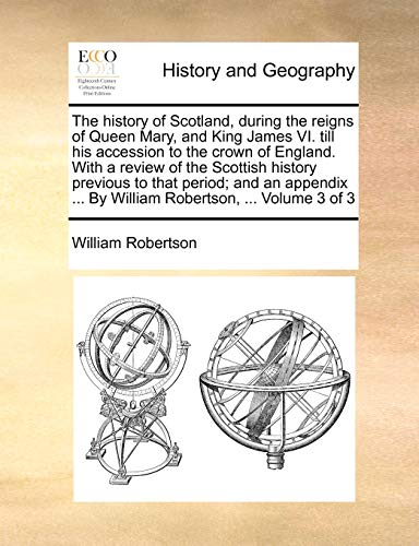 The history of Scotland, during the reigns: Robertson, William
