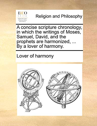A concise scripture chronology, in which the: Lover of harmony
