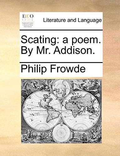 9781170505571: Scating: a poem. By Mr. Addison.