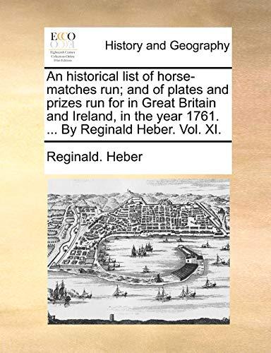 An historical list of horse-matches run; and: Reginald. Heber