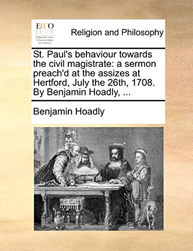 St. Paul's Behaviour Towards the Civil Magistrate: Benjamin Hoadly