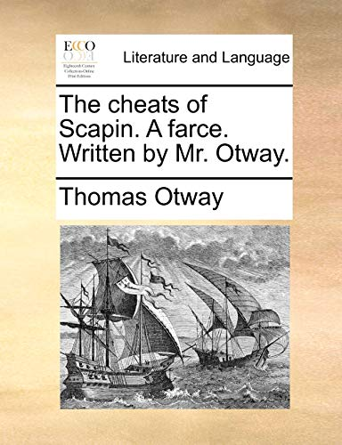 9781170530894: The cheats of Scapin. A farce. Written by Mr. Otway.