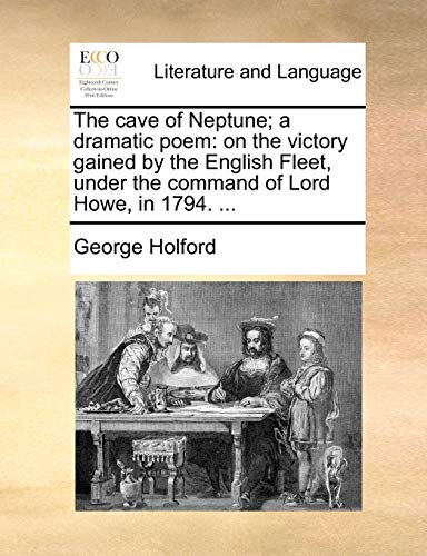 The Cave of Neptune; A Dramatic Poem: George Holford