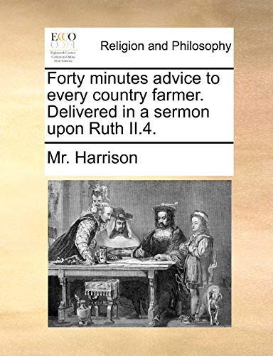 Forty Minutes Advice to Every Country Farmer.: MR Harrison