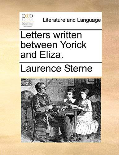 9781170549025: Letters written between Yorick and Eliza.