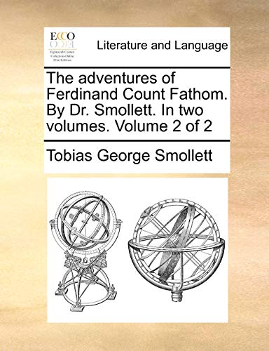 9781170564967: The adventures of Ferdinand Count Fathom. By Dr. Smollett. In two volumes. Volume 2 of 2