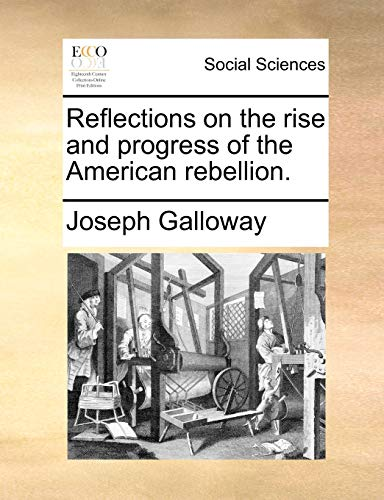 9781170586105: Reflections on the rise and progress of the American rebellion.