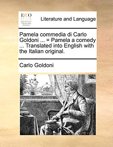 Pamela, Commedia Di Carlo Goldoni: Pamela, A Comedy: Goldoni, Carlo