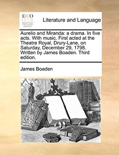 Aurelio and Miranda: A Drama. in Five: James Boaden