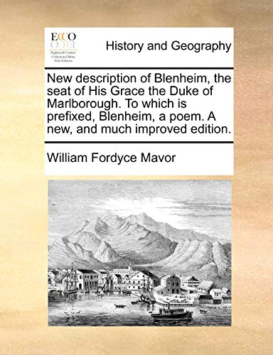 9781170599006: New description of Blenheim, the seat of His Grace the Duke of Marlborough. To which is prefixed, Blenheim, a poem. A new, and much improved edition.