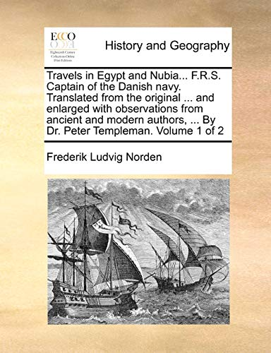 Travels in Egypt and Nubia. F.R.S. Captain of the Danish navy. Translated from the original . and ...