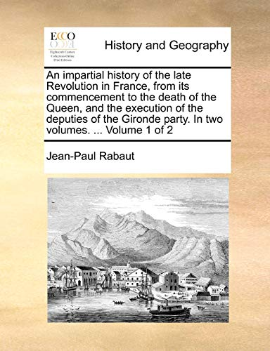 An impartial history of the late Revolution: Rabaut, Jean-Paul