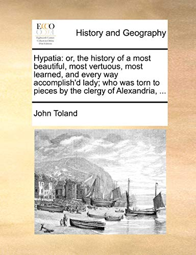 Hypatia: Or, the History of a Most: John Toland
