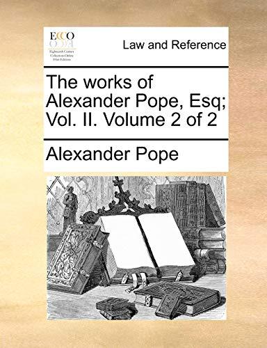 9781170606520: The works of Alexander Pope, Esq; Vol. II. Volume 2 of 2