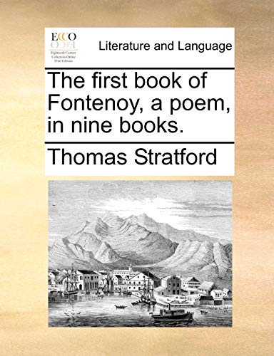 The first book of Fontenoy, a poem, in nine books.: Stratford, Thomas